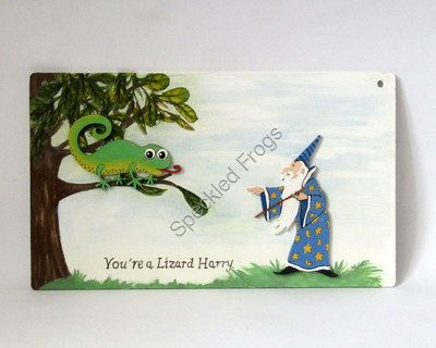 'Your A Lizard Harry'. Door Plaque